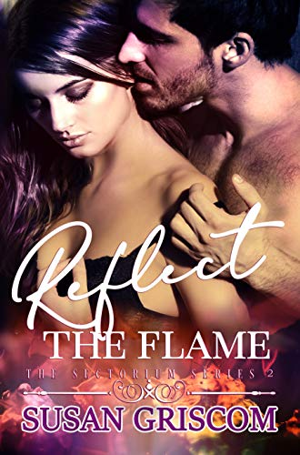 - Reflect the Flame: The Sectorium (Whisper Cape Book 2)