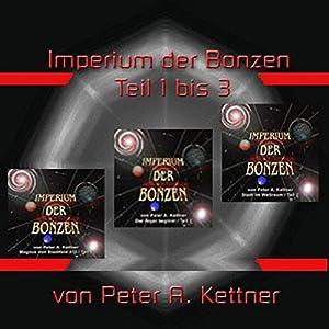 Imperium der Bonzen (Teile 1 - 3) Hörbuch