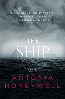The Ship by [Honeywell, Antonia]