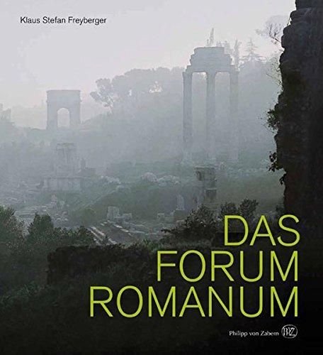 Das Forum Romanum: Spiegel der Stadtgeschichte des antiken Rom.