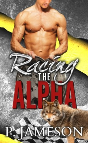 Racing the Alpha (Dirt Track Dogs) (Volume 1) PDF