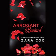 Arrogant Bastard: Dark Desires Audiobook by Zara Cox Narrated by Holly Chandler, Alastair Haynesbridge