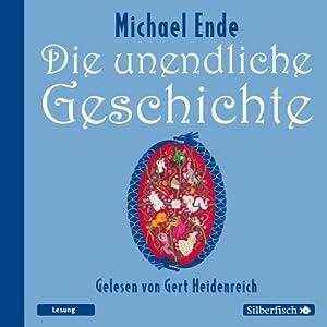 Die unendliche Geschichte Hörbuch von Michael Ende Gesprochen von: Gert Heidenreich