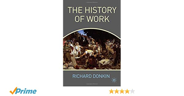 Amazon.com: The History of Work (9780230238930): R. Donkin: Books
