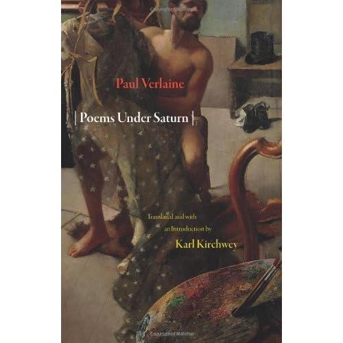 Poems Under Saturn: Poemes saturniens (Lockert Library of Poetry in Translation) Paul Verlaine and Karl Kirchwey