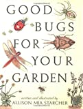 Good Bugs for Your Garden