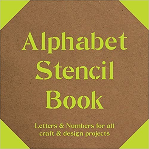 Alphabet Stencil Book: Letters & Numbers for all Craft & Design Projects (2015-01-06)
