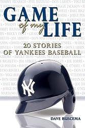 Game of My Life: 20 Stories of Yankees Baseball