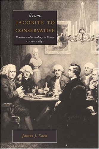 Conservative Sack - From Jacobite to Conservative by James J. Sack (2008-08-21)