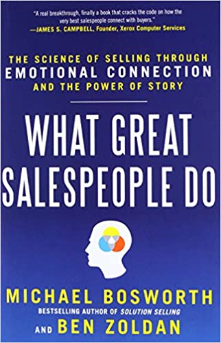 What great salespeople do the science of selling through emotional what great salespeople do the science of selling through emotional connection and the power of story ben zoldan michael t bosworth 9780071769716 fandeluxe Choice Image