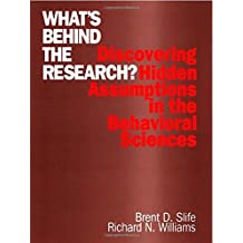 What's Behind the Research?: Discovering Hidden Assumptions in the Behavioral Sciences