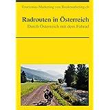Durch Österreich mit dem Fahrad: Radrouten in Österreich (Tourismus-Marketing von Bookmarketing.ch 5) (German Edition)