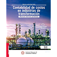 Contabilidad de costos en industrias de Transformación (Spanish Edition)