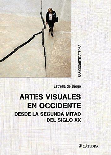 Descargar Libro Artes Visuales En Occidente Desde La Segunda Mitad Del Siglo Xx De Estrella Estrella De Diego