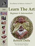Excellence in Reborn Artistry: Learn the Reborning Art: Create Breathtaking Reborn Dolls Instructions & Tutorial