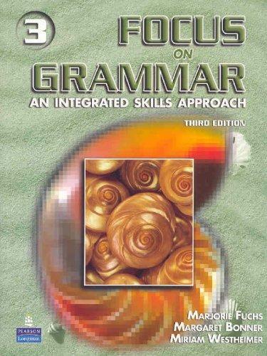 Focus On Grammar 3: An Integrated Skills Approach, Third...
