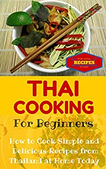 Thai cooking easy thai recipes for beginners simple for Asian cuisine books
