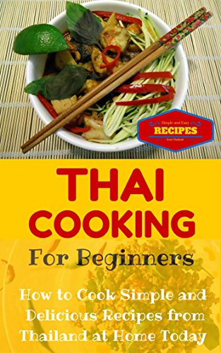 Asian Starter (Thai Cooking: Easy Thai Recipes for Beginners - Simple Asian Recipes for Starters (Thai Food for Dummies - Simple Thai Dishes at Home Book 1))
