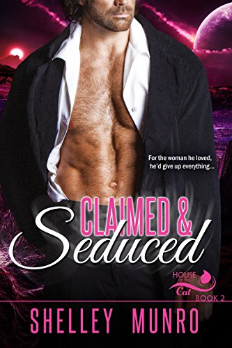 Claimed & Seduced (House of the Cat Book 2) ()