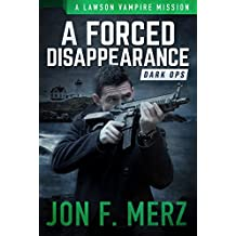 A Forced Disappearance: A Lawson Vampire Mission #22: A Supernatural Espionage Urban Fantasy Series (The Lawson Vampire Series)