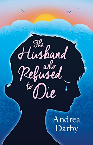 The Husband Who Refused to Die by [Darby, Andrea]