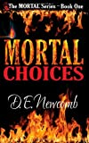 Mortal Choices, D. Newcomb, 1478350172