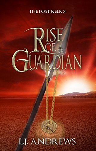 Rise of a Guardian (The Lost Relics Book 1) by [Andrews, LJ]