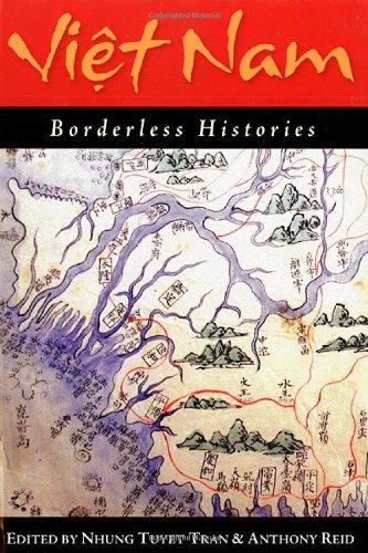 Viet Nam: Borderless Histories (New Perspectives in SE Asian Studies)