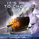 It's Hell to Choose: The Kurtherian Gambit, Book 9 Audiobook by Michael Anderle Narrated by Emily Beresford