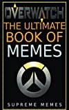 Overwatch: The Ultimate Book of Memes