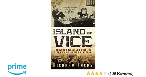 Amazon com: Island of Vice: Theodore Roosevelt's Quest to