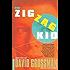 The Zigzag Kid: A Novel