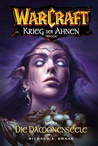 Warcraft: Krieg der Ahnen II - Die Dämonenseele Taschenbuch – 1. Dezember 2009 Richard A. Knaak Claudia Kern Panini 3833212055