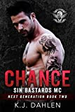 Chance (Sin's Bastards MC Next Generation Book 2)