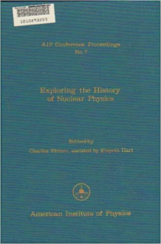 Buy Exploring the History of Nuclear Physics: Proceedings of