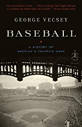 Baseball: A History of America's Favorite Game (Modern Library Chronicles Series Book 25)