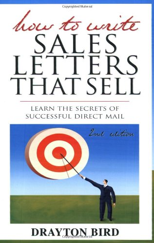 How To Write Sales Letters That Sell: Drayton Bird: 9780749438760