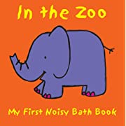 In the Zoo (My First Noisy Bath Books)
