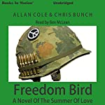 Freedom Bird: A Novel of the Summer of Love | Allan Cole,Chris Bunch