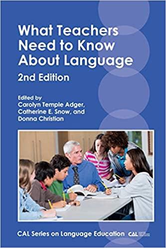 What Educators Know About Teaching >> What Teachers Need To Know About Language Cal Series On Language