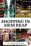 Shopping In Siem Reap (Cambodia Book 19)