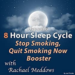 Hypnosis 8 Hour Sleep Cycle Stop Smoking, Quit Smoking Now Booster