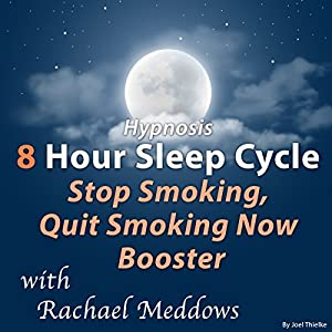 Hypnosis 8 Hour Sleep Cycle Stop Smoking, Quit Smoking Now Booster Speech