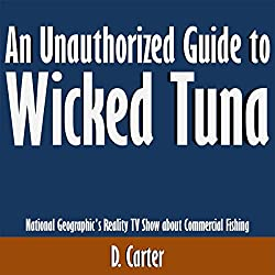 An Unauthorized Guide to Wicked Tuna
