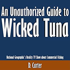 An Unauthorized Guide to Wicked Tuna Audiobook