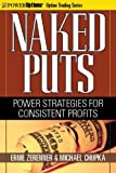 Naked Puts: Power Strategies for Consistent Profits (Option Trading Series Book 1)