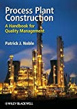 Process Plant Construction: A Handbook for Quality Management