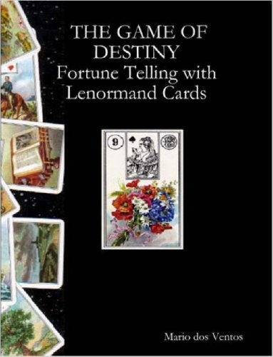 The Game of Destiny - Fortune Telling with Lenormand Cards ()