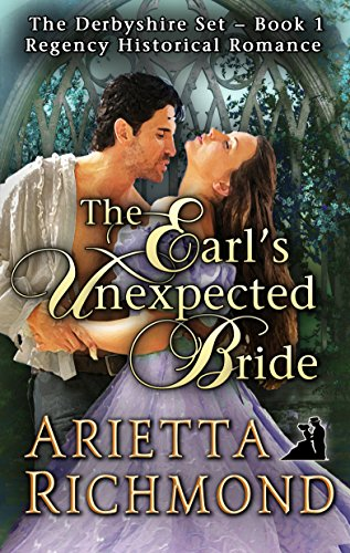 The Earl's Unexpected Bride: Regency Historical Romance (Second Edition - Revised and Expanded) (The Derbyshire Set Book 1)