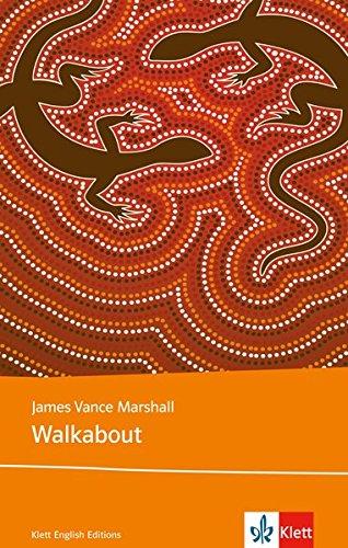 Walkabout: Schulausgabe für das Niveau B2, ab dem 6. Lernjahr. Ungekürzter englischer Originaltext mit Annotationen (Young Adult Literature: Klett English Editions)